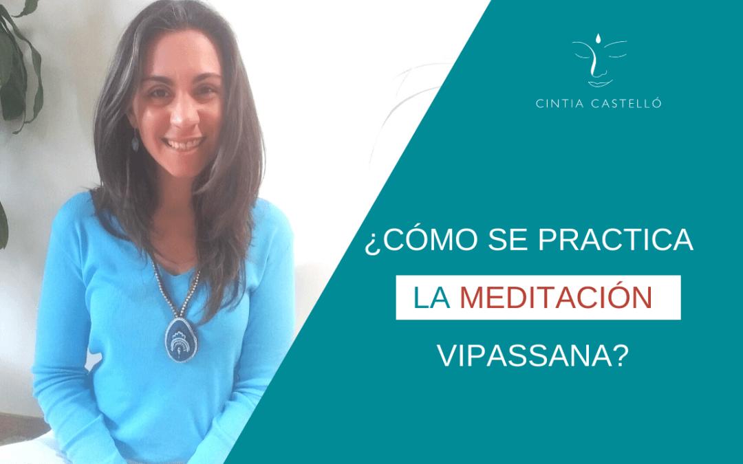 ¿Cómo se practica la meditación vipassana?